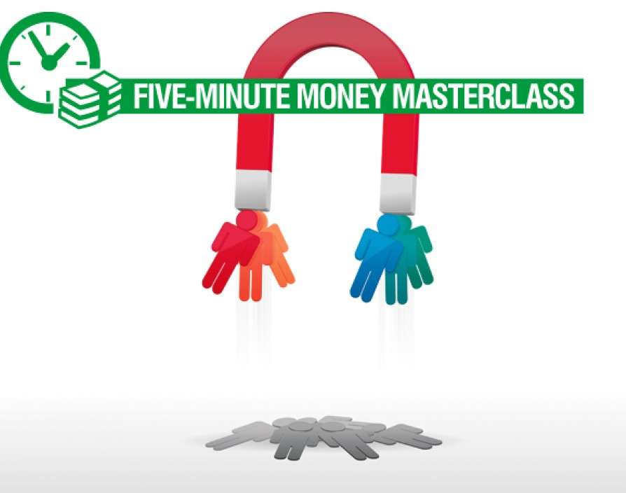 Five-minute money masterclass: how to grow your customer base