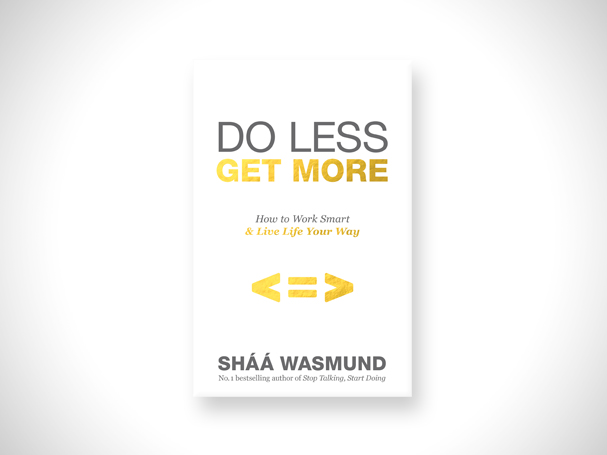 Do Less, Get More