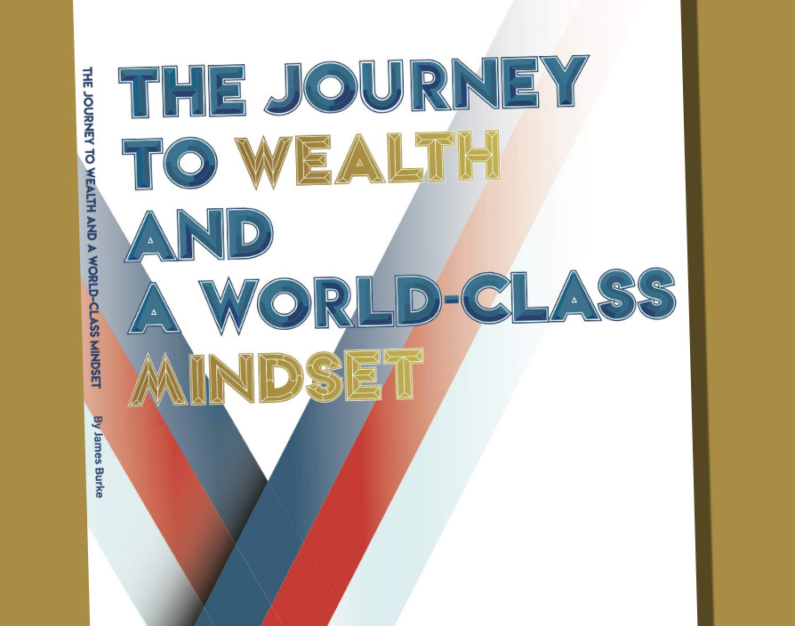 The Journey to Wealth and a World-Class Mindset
