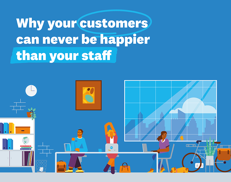 Why your customers can never be happier than your staff