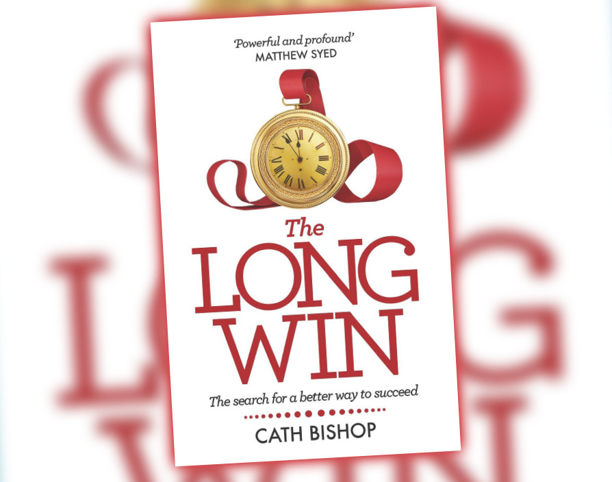 The Long Win: The search for a better way to succeed by Cath Bishop